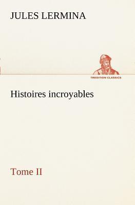Histoires Incroyable...