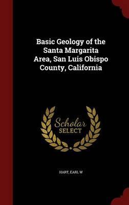 Basic Geology of the Santa Margarita Area, San Luis Obispo County, California