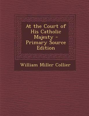 At the Court of His Catholic Majesty