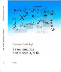 La matematica non si studia, si fa
