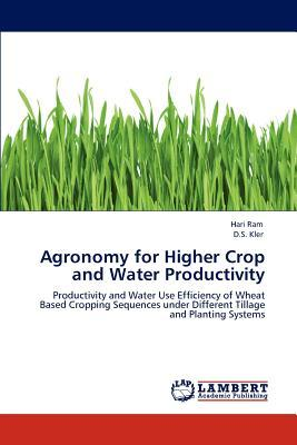 Agronomy for Higher Crop and Water Productivity