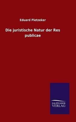 Die juristische Natur der Res publicae
