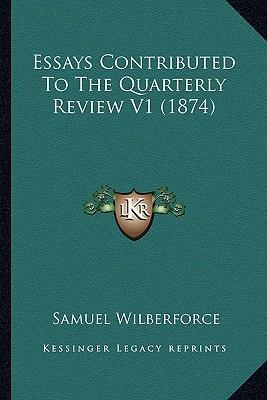 Essays Contributed to the Quarterly Review V1 (1874)
