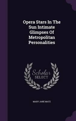 Opera Stars in the Sun Intimate Glimpses of Metropolitan Personalities