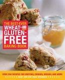 The Best-Ever Wheat and Gluten Free Baking Book