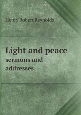 Light and Peace Sermons and Addresses
