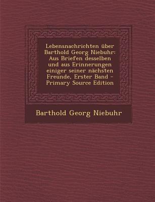 Lebensnachrichten Uber Barthold Georg Niebuhr