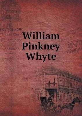William Pinkney Whyte