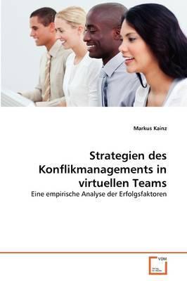 Strategien des Konflikmanagements in virtuellen Teams
