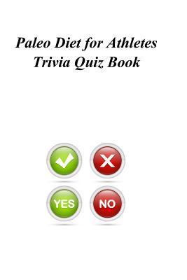 Paleo Diet for Athletes Trivia Quiz Book