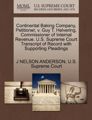Continental Baking Company, Petitioner, V. Guy T. Helvering, Commissioner of Internal Revenue. U.S. Supreme Court Transcript of Record with Supporting