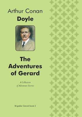 The Adventures of Gerard a Collection of Adventure Stories