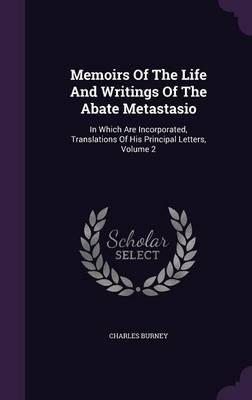 Memoirs of the Life and Writings of the Abate Metastasio