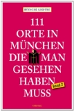 111 Orte in München die man gesehen haben muss