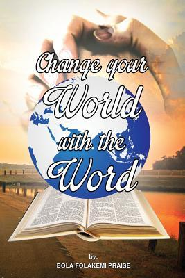 Change Your World With the Word