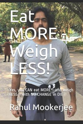 Eat MORE - Weigh LESS!