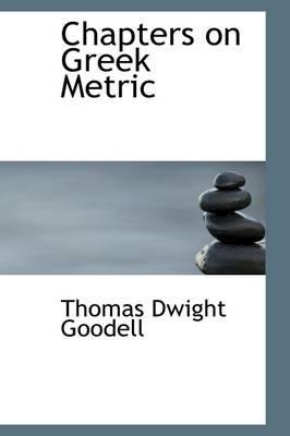 Chapters on Greek Metric