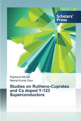 Studies on Rutheno-Cuprates and Ca doped Y-123 Superconductors