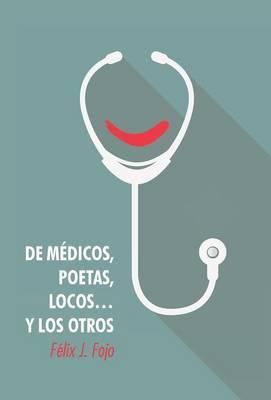 De médicos, poetas, locos… y los otros