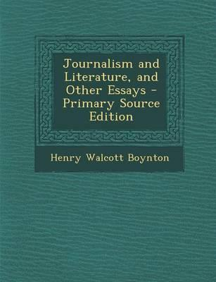 Journalism and Literature, and Other Essays