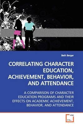 Correlating Character Education, Achievement, Behavior, and Attendance