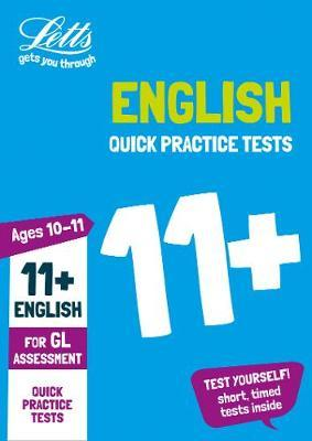 11+ English Quick Practice Tests Age 10-11 for the GL Assessment tests (Letts 11+ Success)