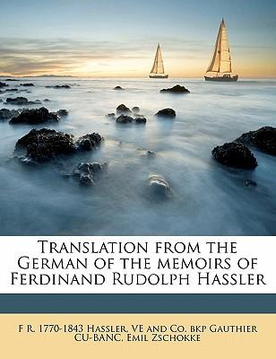 Translation from the German of the Memoirs of Ferdinand Rudolph Hassler