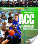 Basketball in the ACC (Atlantic Coast Conference)