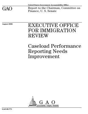 GAO-06-771 Executive Office For Immigration Review