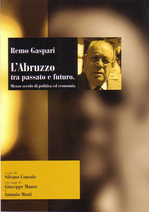 L'Abruzzo tra passato e futuro. Mezzo secolo di politica ed economia