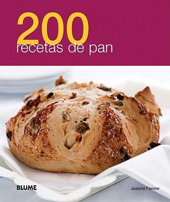 200 recetas de pan / 200 Bread Recipes