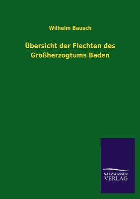 Übersicht der Flechten des Großherzogtums Baden