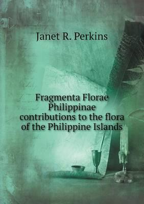 Fragmenta Florae Philippinae Contributions to the Flora of the Philippine Islands