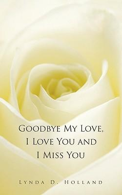 Goodbye My Love, I Love You and I Miss You