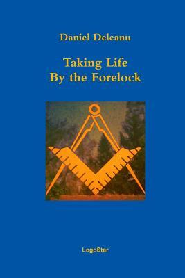 Taking Life by the Forelock