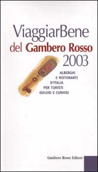 Viaggiar Bene del Gambero Rosso 2003