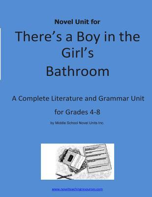 Novel Unit for There's a Boy in the Girl's Bathroom