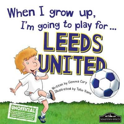 When I grow up, I'm going to play for Leeds