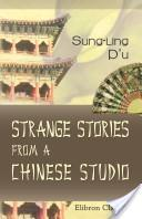 Strange Stories from a Chinese Studio. Translated and Annotated by Herbert A. Giles