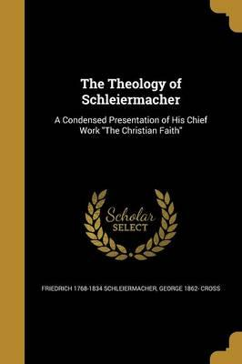 THEOLOGY OF SCHLEIERMACHER