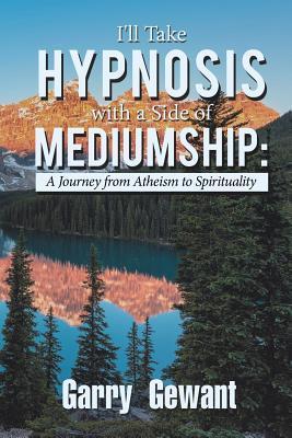 I'll Take Hypnosis With a Side of Mediumship