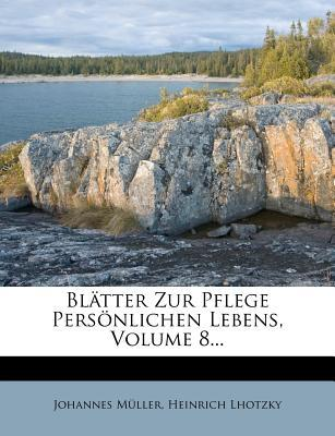 Blatter Zur Pflege Personlichen Lebens, Volume 8.