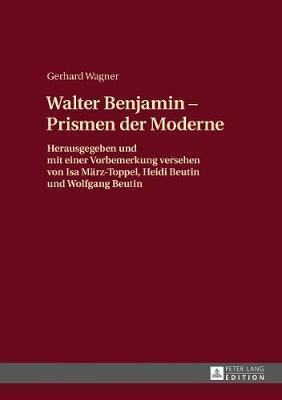 Walther Benjamin - Prismen Der Moderne