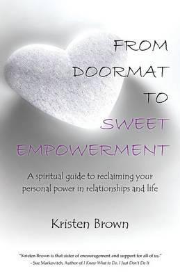 From Doormat to Sweet Empowerment
