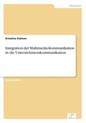 Integration der Multimedia-Kommunikation in die Unternehmenskommunikation
