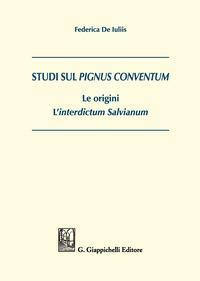 Studi sul Pignus conventum. Le origini. L'interdictum salvianum