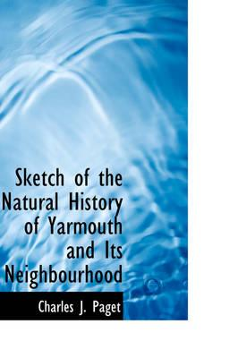 Sketch of the Natural History of Yarmouth and Its Neighbourhood