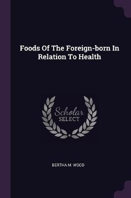 Foods of the Foreign-Born in Relation to Health