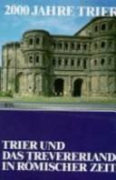 Trier und das Trevererland in römischer Zeit