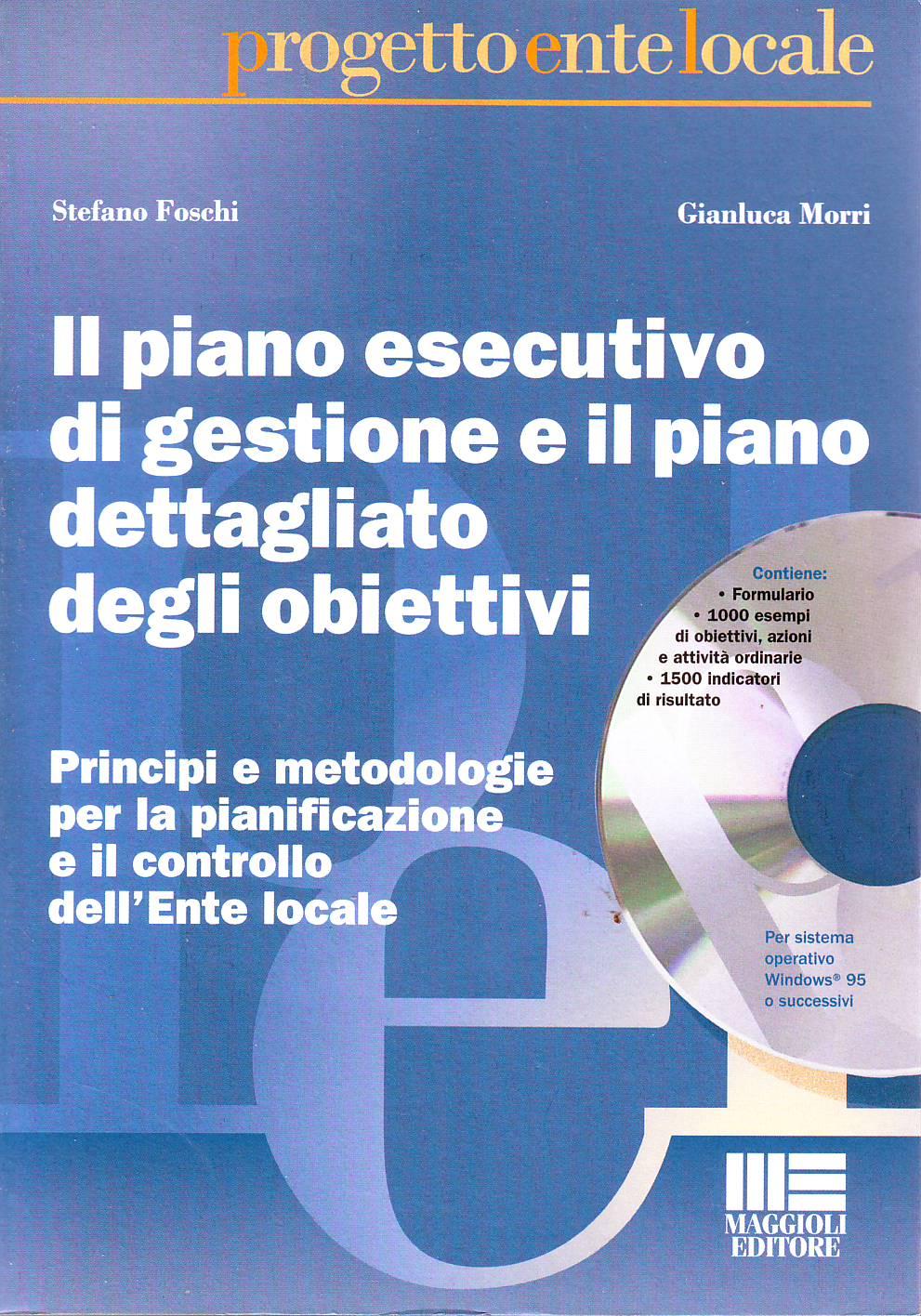 Il piano esecutivo di gestione e il piano dettagliato degli obiettivi